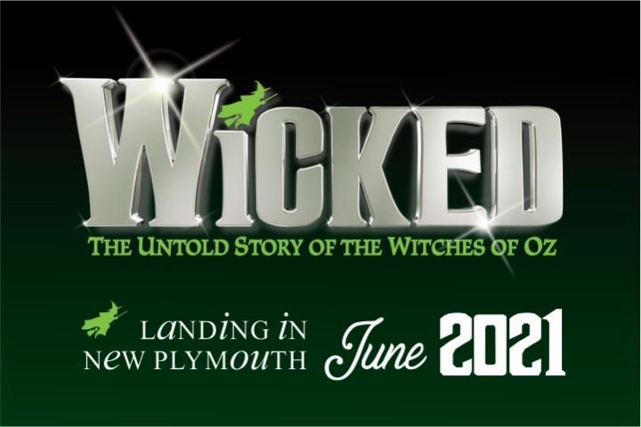 Wicked: 17 June - 3 July 2021