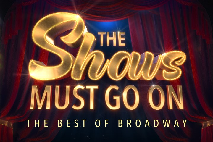 The Shows Must Go On - Friday 16 Oct, 7.30pm